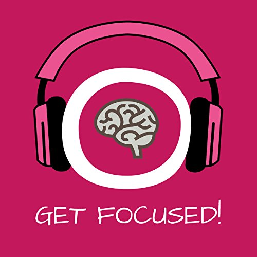 Get Focused! Konzentration steigern mit Hypnose audiobook cover art