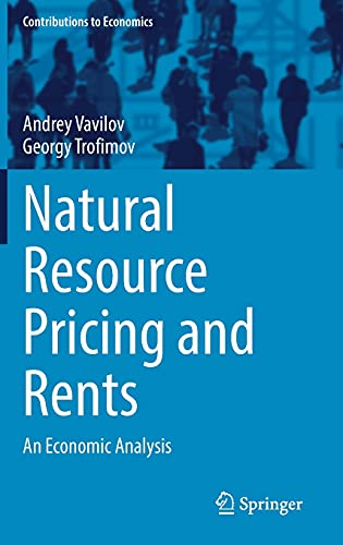 Natural Resource Pricing and Rents: An Economic Analysis (Contributions to Economics)