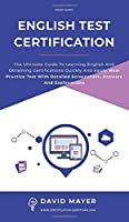English Test Certification: The ultimate guide to learning English and obtaining certifications quickly and easily. Real Practice Test With Detailed Screenshots, Answers And Explanations