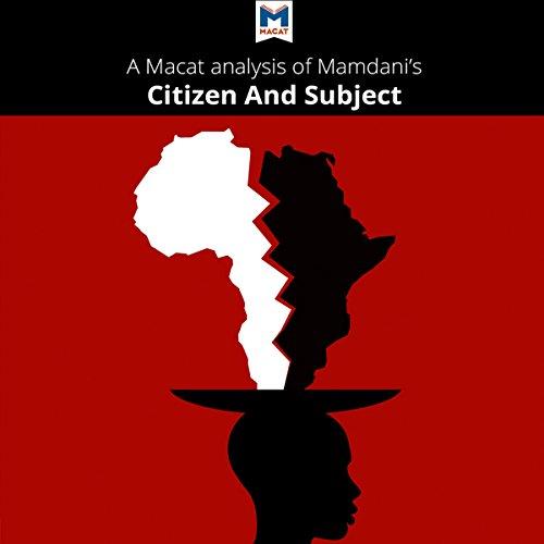 A Macat Analysis of Mahmood Mamdani's Citizen and Subject Titelbild