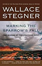 Marking the Sparrow's Fall( The Making of the American West)[MARKING THE SPARROWS FALL][Paperback]