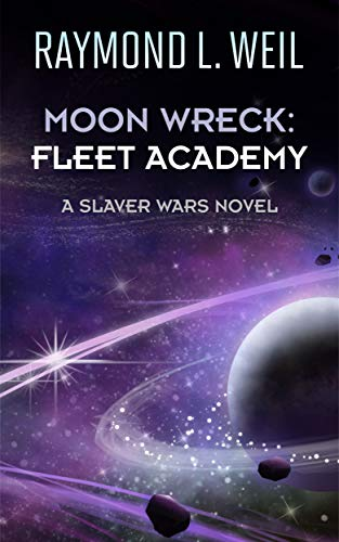 Book: Moon Wreck - Fleet Academy (The Slaver Wars # 4) by Raymond L. Weil