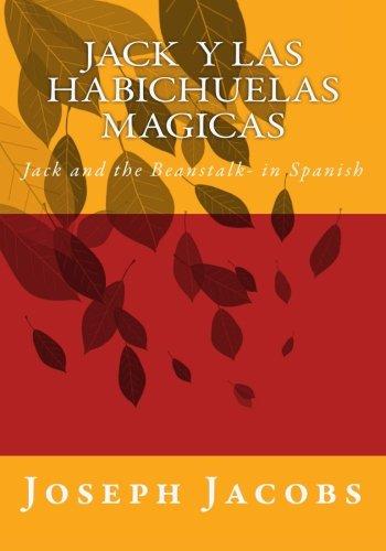 Jack y las habichuelas magicas: Jack and the Beanstalk- in Spanish