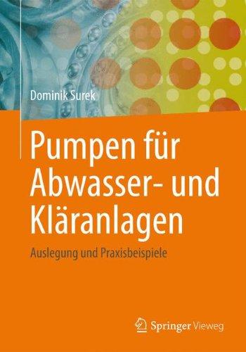 Pumpen für Abwasser- und Kläranlagen: Auslegung und Praxisbeispiele