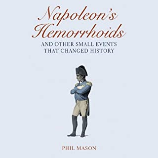 Napoleon's Hemorrhoids…And Other Small Events That Changed History cover art
