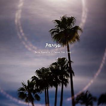 Baja Sunsets / Freak The Funk