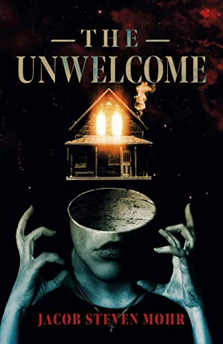 The Unwelcome: A Novel by [Jacob Steven Mohr]