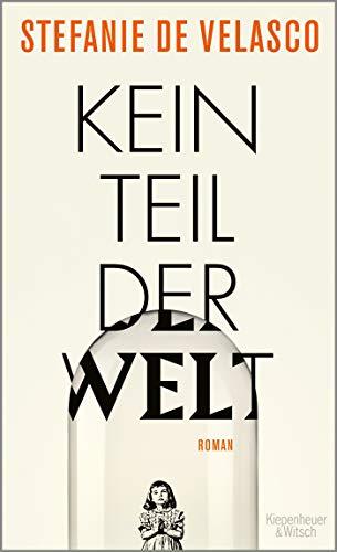 Buchseite und Rezensionen zu 'Kein Teil der Welt: Roman' von Stefanie de Velasco