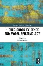 Higher-Order Evidence and Moral Epistemology (Routledge Studies in Epistemology)