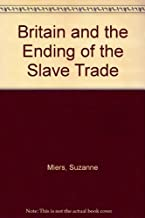 Britain and the Ending of the Slave Trade