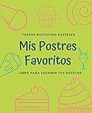 Mis Postres Favoritos: Cuaderno XL Para Escribir Tus Recetas de Repostería; color: Pistacho (Libro de Recetas en Blanco)