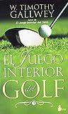 JUEGO INTERIOR DEL GOLF, EL (2012) (Spanish Edition)