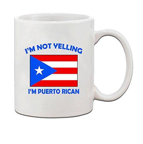 I'M Not Yelling I Am Puerto Rican Puerto Rico Puerto Ricans Coffee Tea Mug Cup Holiday Christmas Hanukkah Gift For Men & Women