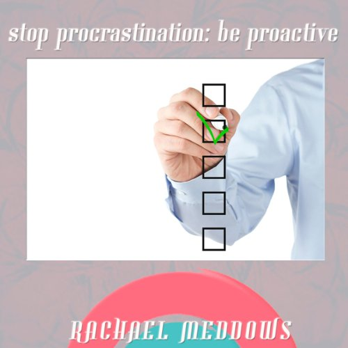 Stop Procrastinating Be Proactive audiobook cover art