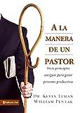 A la Manera de un Pastor: Siete principios antiguos...