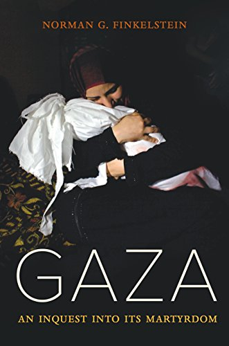 Image of Gaza: An Inquest into Its Martyrdom