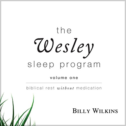 The Wesley Sleep Program: Biblical Rest Without Medications audiobook cover art