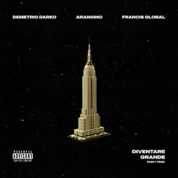 Diventare Grande (feat. Demetrio Darko, Francis Global & Arangino)