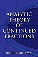 Analytic Theory of Continued Fractions (Dover Books on Mathematics)