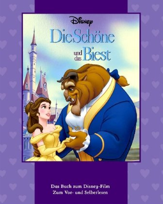 Die Schöne und das Biest: Das Buch zum Disney-Film. Zum Vor- und Selberlesen