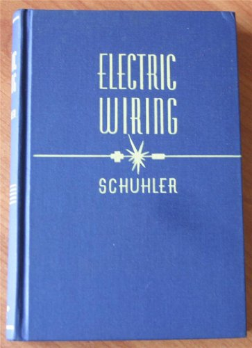 Electric Wiring A Textbook Of Applied Electricity For Vocational And Trade Schools