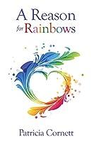 A Reason for Rainbows