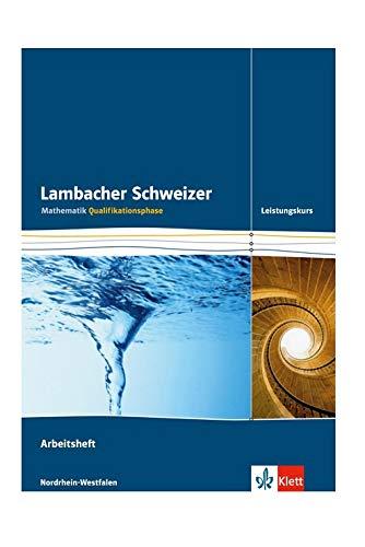 Lambacher Schweizer. Qualifikationsphase. Arbeitsheft plus Lösungen Leistungskurs. Nordrhein-Westfalen