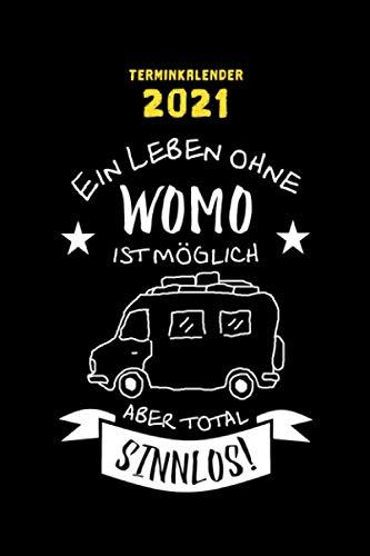 Terminkalender 2021 Wohnmobil Camping - Termin Organizer, Planer, Kalender, Schülerkalender, Wochenplaner mit Spruch: Terminplaner - 120 Seiten ... Wohnmobil Zubehör, Wohnmobil Geschenk, Wohn