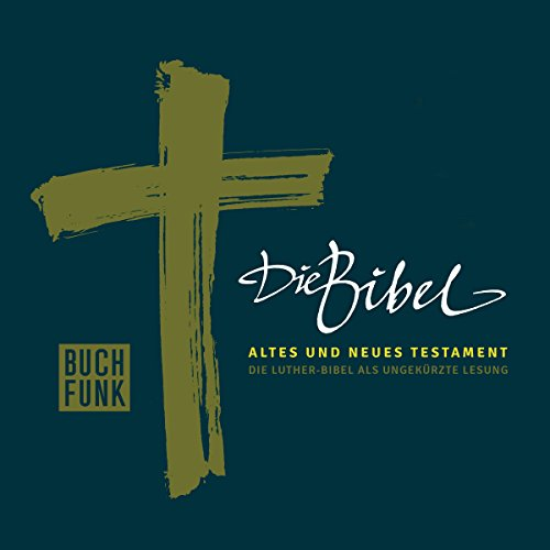 Die Bibel. Altes und Neues Testament  audiobook cover art