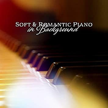 Soft & Romantic Piano in Background: Amazing Collection with Nature Music