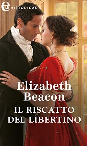 Il riscatto del libertino (eLit) (Un gentiluomo per ogni stagione Vol. 4) di [Elizabeth Beacon]