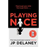 Playing Nice: The addictive and chilling new thriller from the bestselling author of The Girl Before and The Perfect Wife (English Edition)