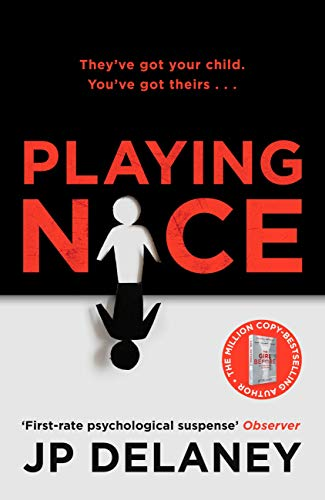 Playing Nice: The addictive and chilling new thriller from the bestselling author of The Girl Before and The Perfect Wife by [JP Delaney]