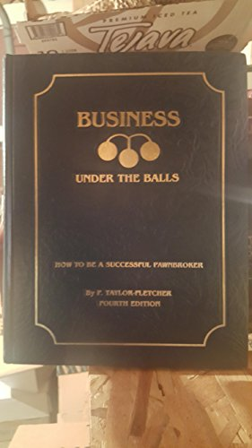 Hot Sale Business Under the Balls: How to Be a Successfull Pawnbroker