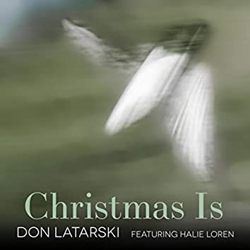 Christmas Is (feat. Halie Loren)