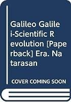 Galileo Galilei-Scientific Revolution [Paperback] Era. Natarasan