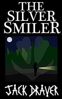 The Silver Smiler by [Jack Draver]