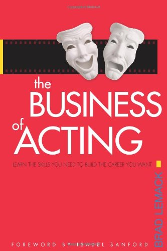 The Business of Acting: Learn the Skills You Need to Build the Career You Want