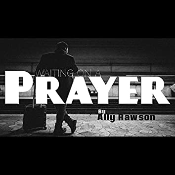 Waiting on a Prayer