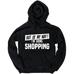 Customer reviews Hippowarehouse Out of My Way I'm Going Shopping Unisex Hoodie Hooded top (Specific Size Guide in Description):Masterpola