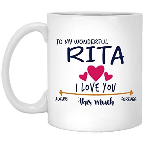 Regalo de San Valentín para mujer Taza con nombre de regalo de cumpleaños - Para mi maravillosa Rita Te amo tanto siempre, para siempre - Aniversario, boda, Ideas de regalo de cumpleaños para esposa -