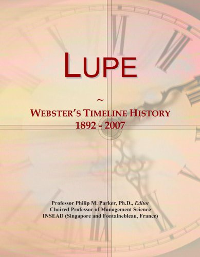 Lupe: Webster's Timeline History, 1892 - 2007