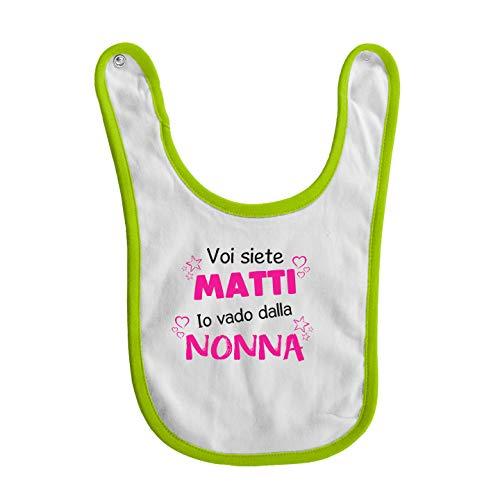 bubbleshirt Bavaglino Neonato Divertente Femminuccia Voi Siete matti io vado dalla Nonna - Tutina Nonna - Taglie da 3 a 24 Mesi