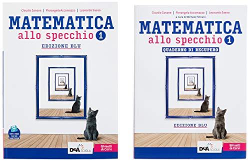 Matematica allo specchio. Ediz. blu. Con Quaderno di recupero. Per il biennio del Liceo scientifico. Con e-book. Con espansione online (Vol. 1)