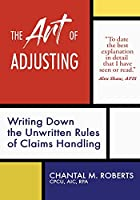 The Art of Adjusting: Writing Down the Unwritten Rules of Claims Handling