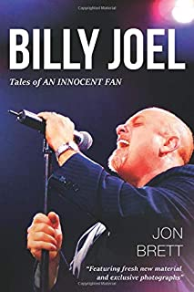 Billy Joel: Tales Of An Innocent Fan - Featuring Fresh New Material and Exclusive Photographs