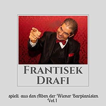 Frantisek Drafi spielt aus den Alben der Wiener Barpianisten, Vol. 1