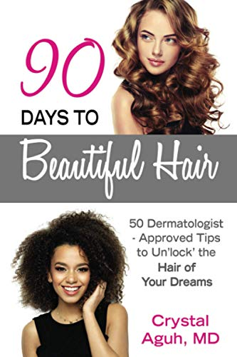 90 Days to Beautiful Hair: 50 Dermatologist-Approved Tips to Un