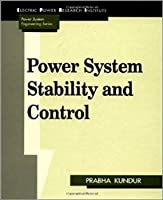 Power System Stability and Control (The Epri Power System Engineering)