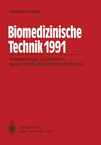 Biomedizinische Technik 1991: Betrachtungen Zur Situation Eines Multidisziplinären Fachgebietes
